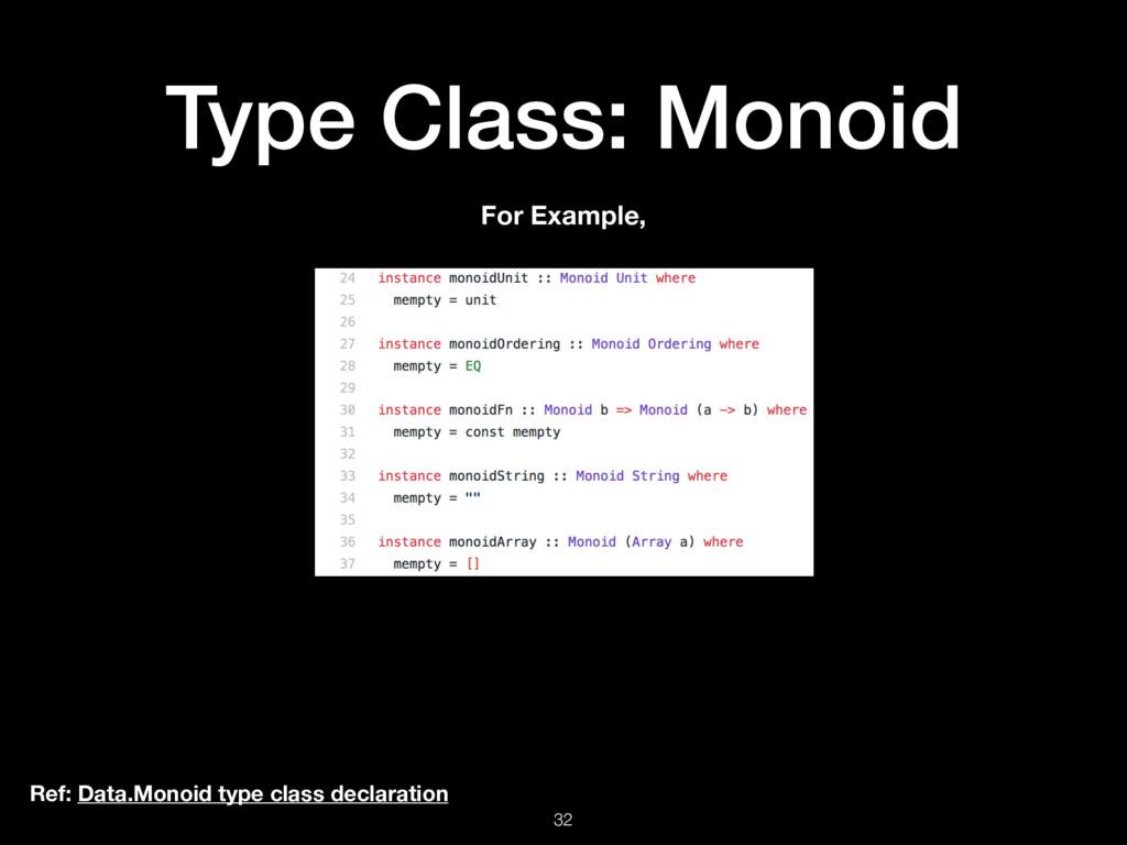 Type Class: Monoid 32 Ref: Data.Monoid type cla...