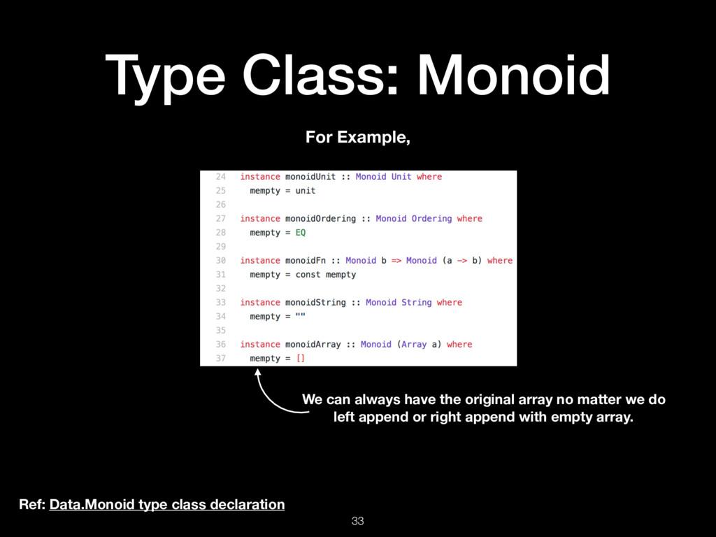 Type Class: Monoid 33 Ref: Data.Monoid type cla...