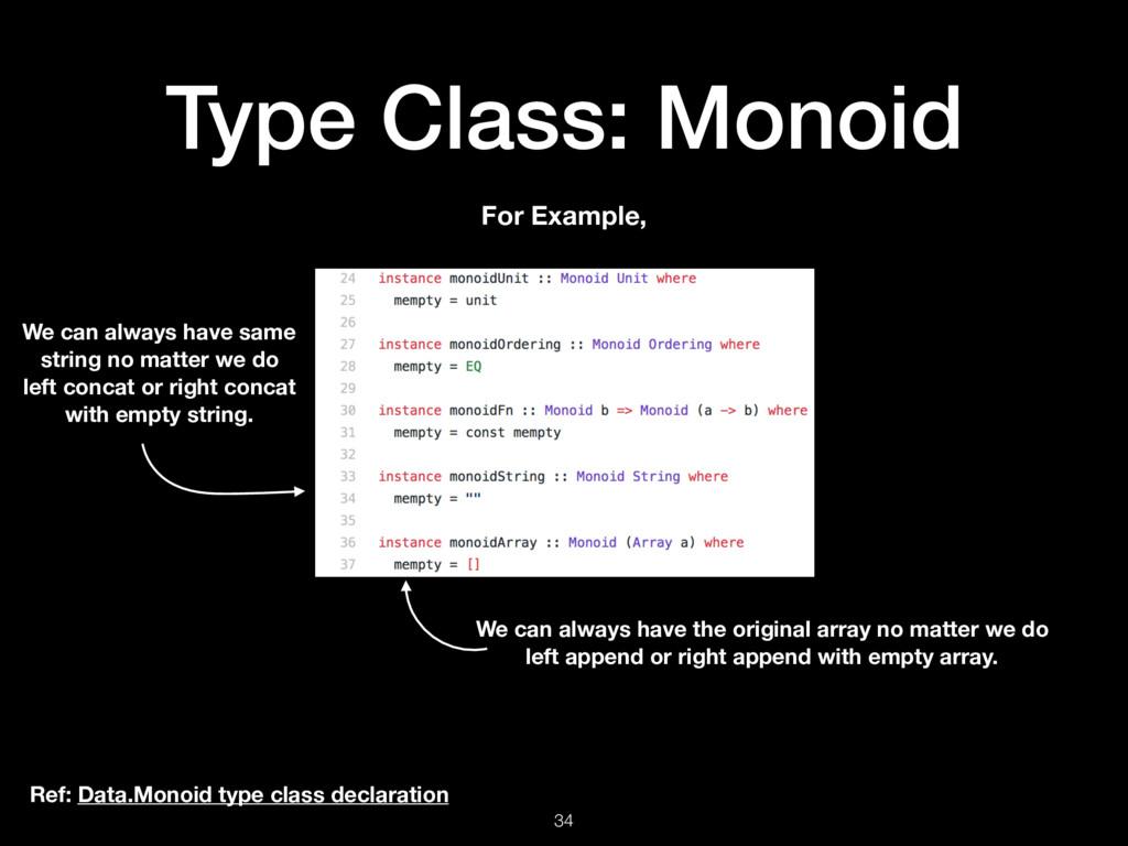 Type Class: Monoid 34 Ref: Data.Monoid type cla...