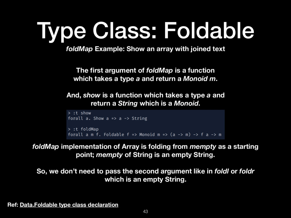 Type Class: Foldable 43 Ref: Data.Foldable type...