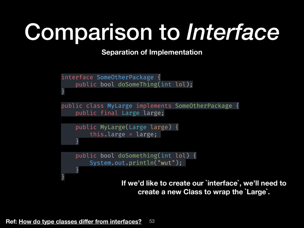 53 Comparison to Interface Ref: How do type cla...