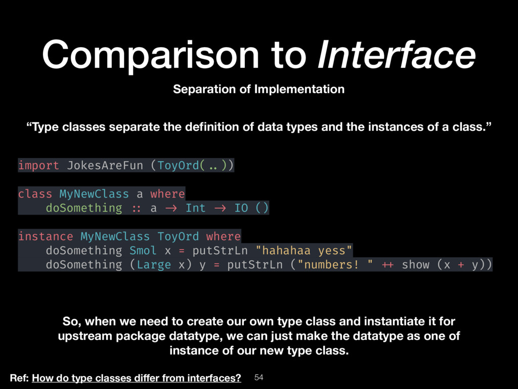 54 Comparison to Interface Ref: How do type cla...