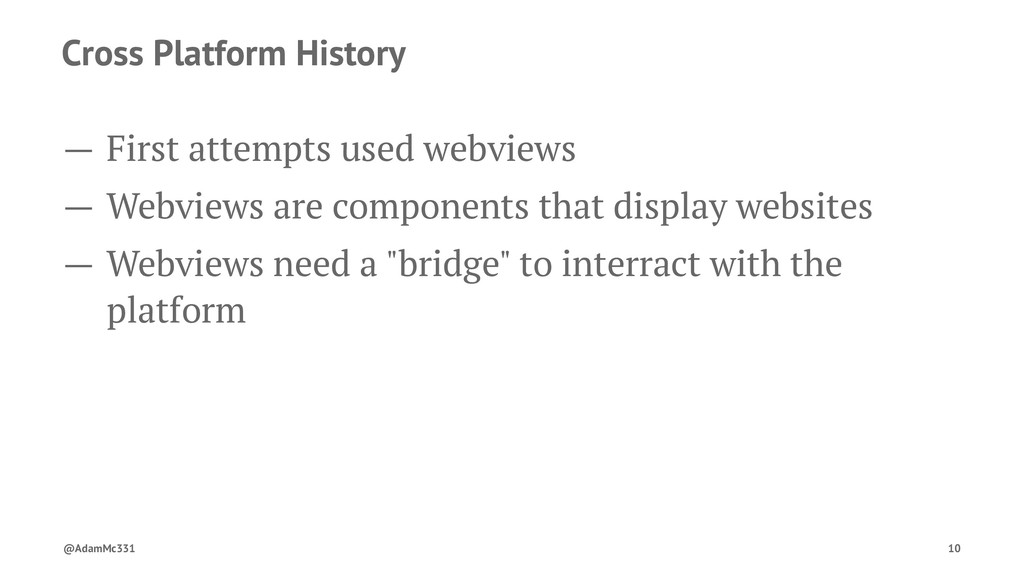Cross Platform History — First attempts used we...