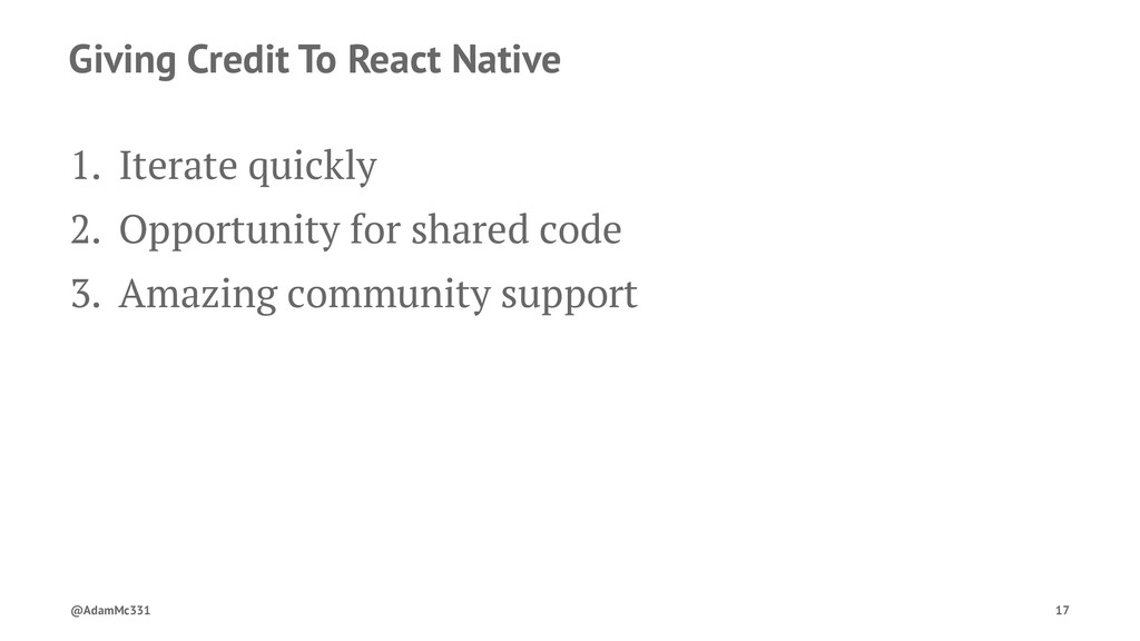 Giving Credit To React Native 1. Iterate quickl...