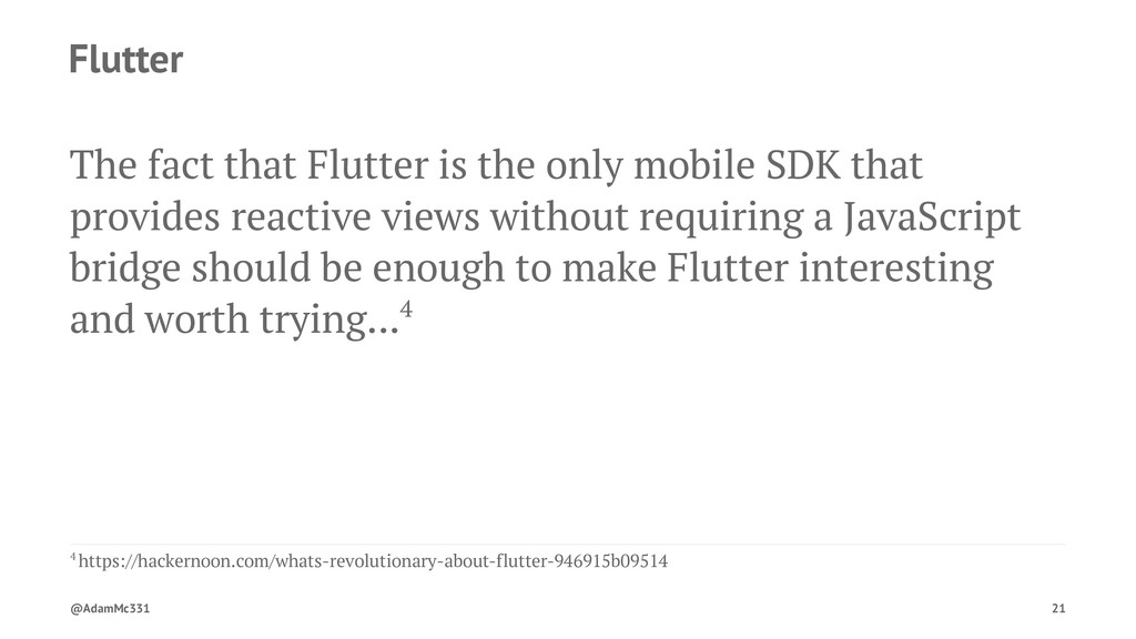 Flutter The fact that Flutter is the only mobil...