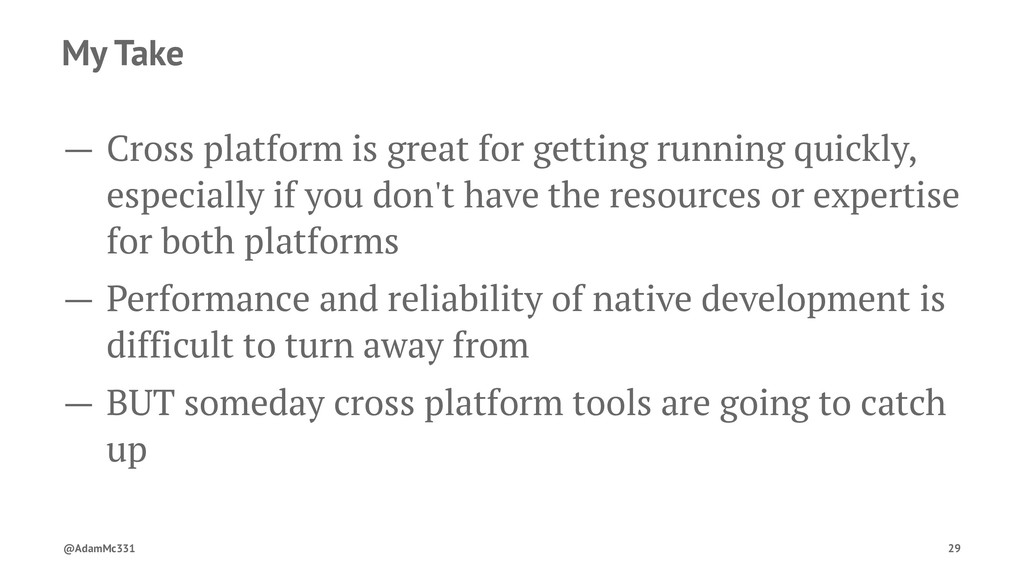 My Take — Cross platform is great for getting r...