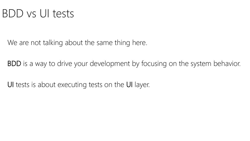 BDD vs UI tests We are not talking about the sa...
