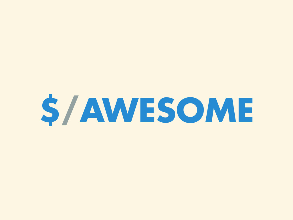$/AWESOME