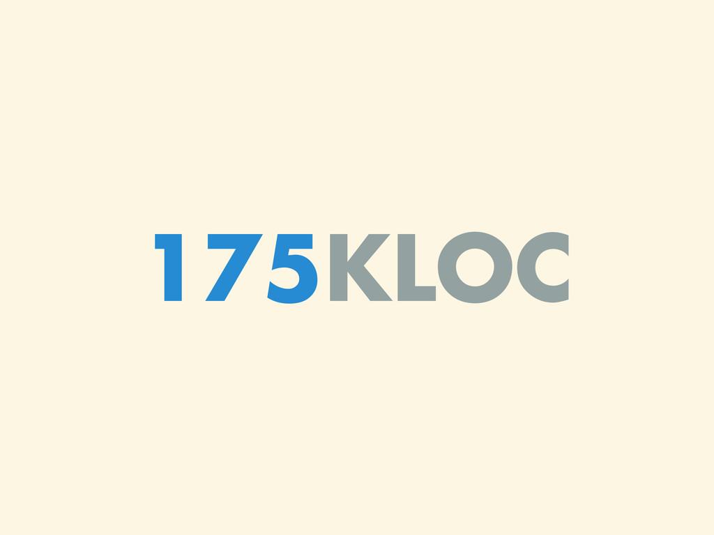 175KLOC