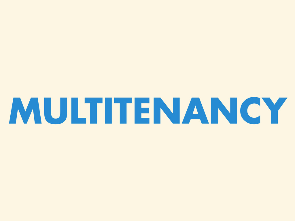 MULTITENANCY