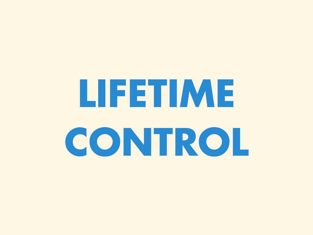 LIFETIME CONTROL
