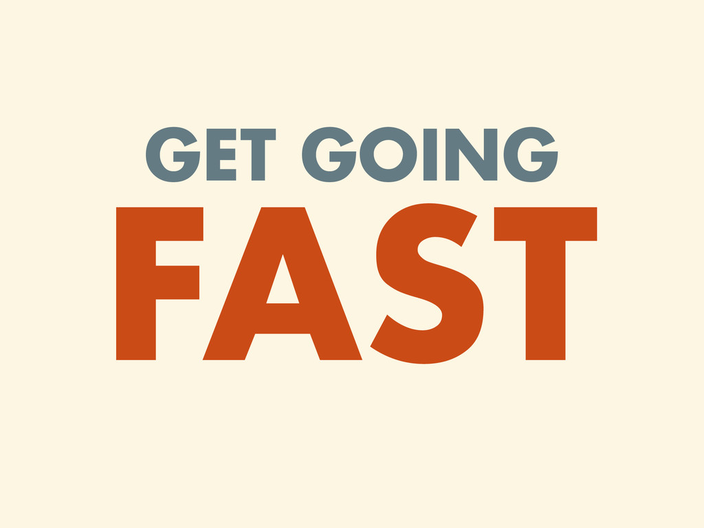 GET GOING
