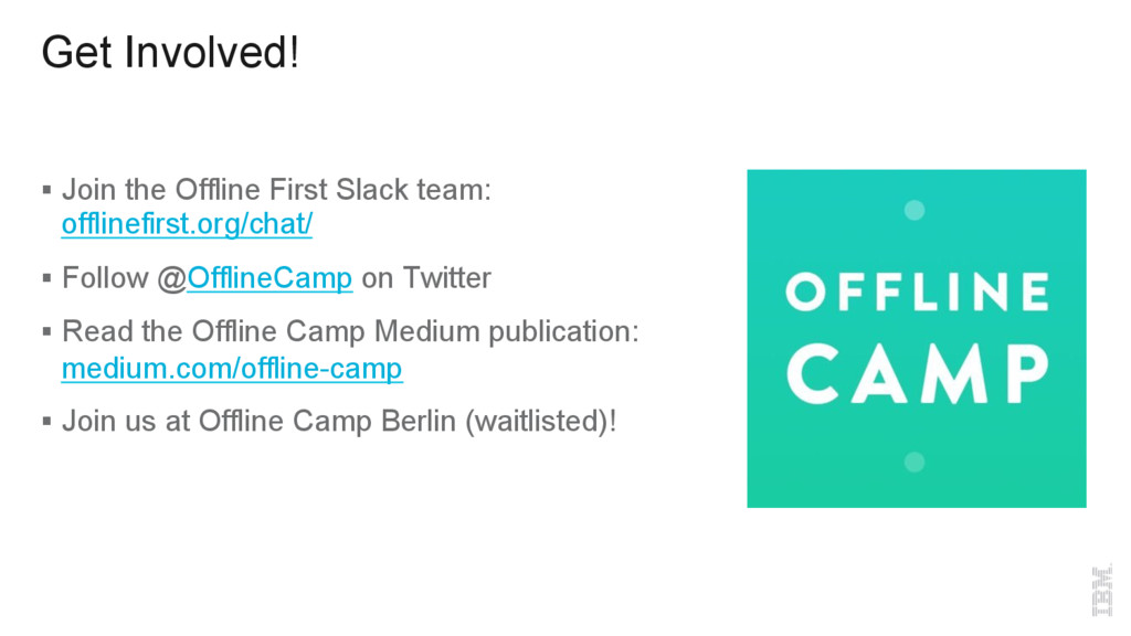 Get Involved! § Join the Offline First Slack t...