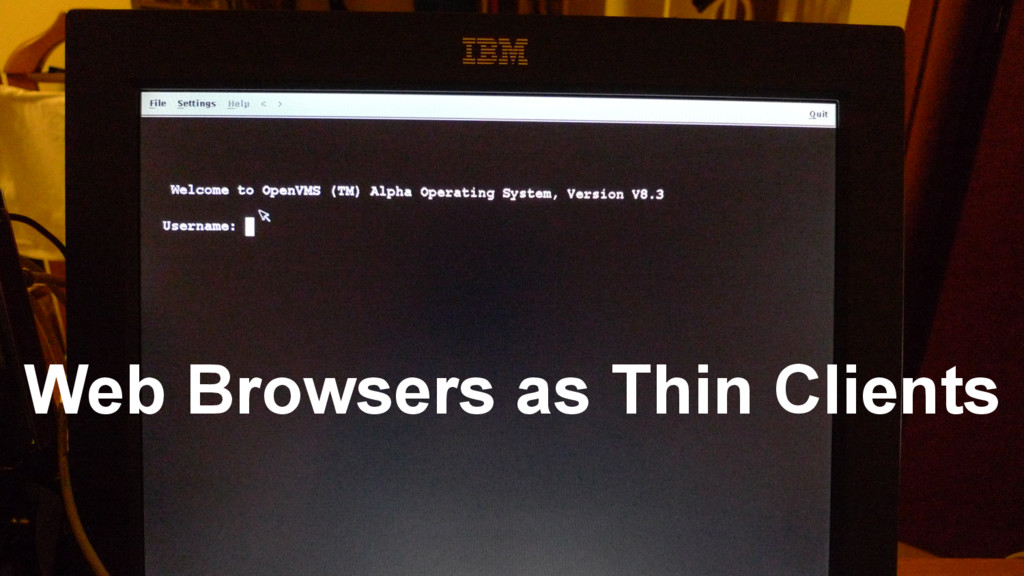 Web Browsers as Thin Clients