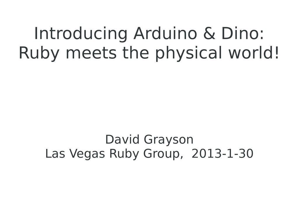Introducing Arduino & Dino: Ruby meets the phys...