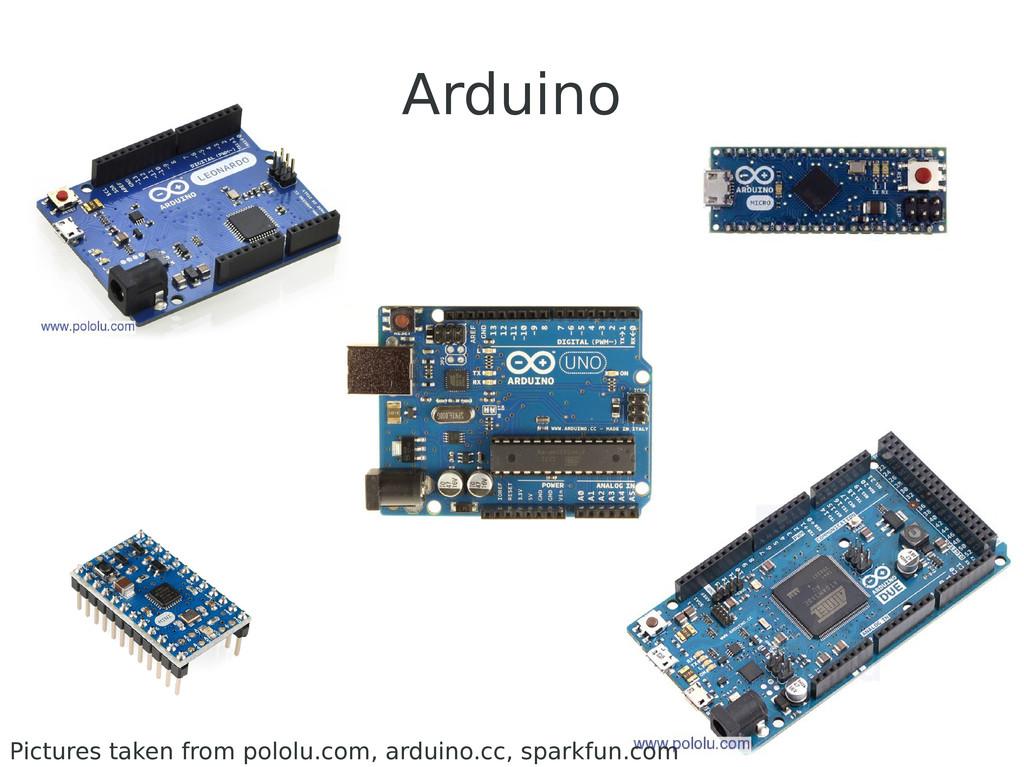 Arduino Pictures taken from pololu.com, arduino...