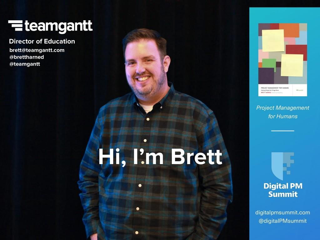 brett@teamgantt.com @brettharned @teamgantt...