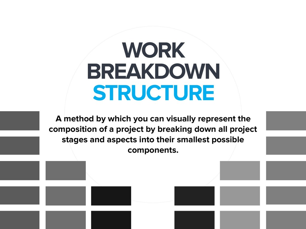 WORK BREAKDOWN STRUCTURE A method by which you ...