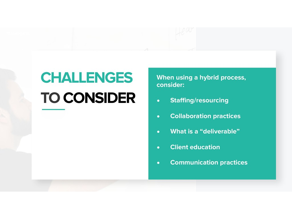 CHALLENGES TO CONSIDER When using a hybrid proc...