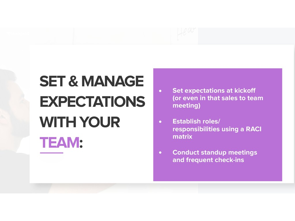 SET & MANAGE EXPECTATIONS WITH YOUR TEAM: • Set...