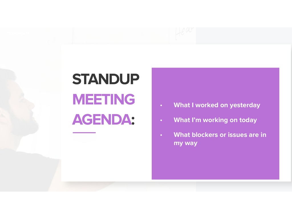 STANDUP MEETING AGENDA: • What I worked on yest...