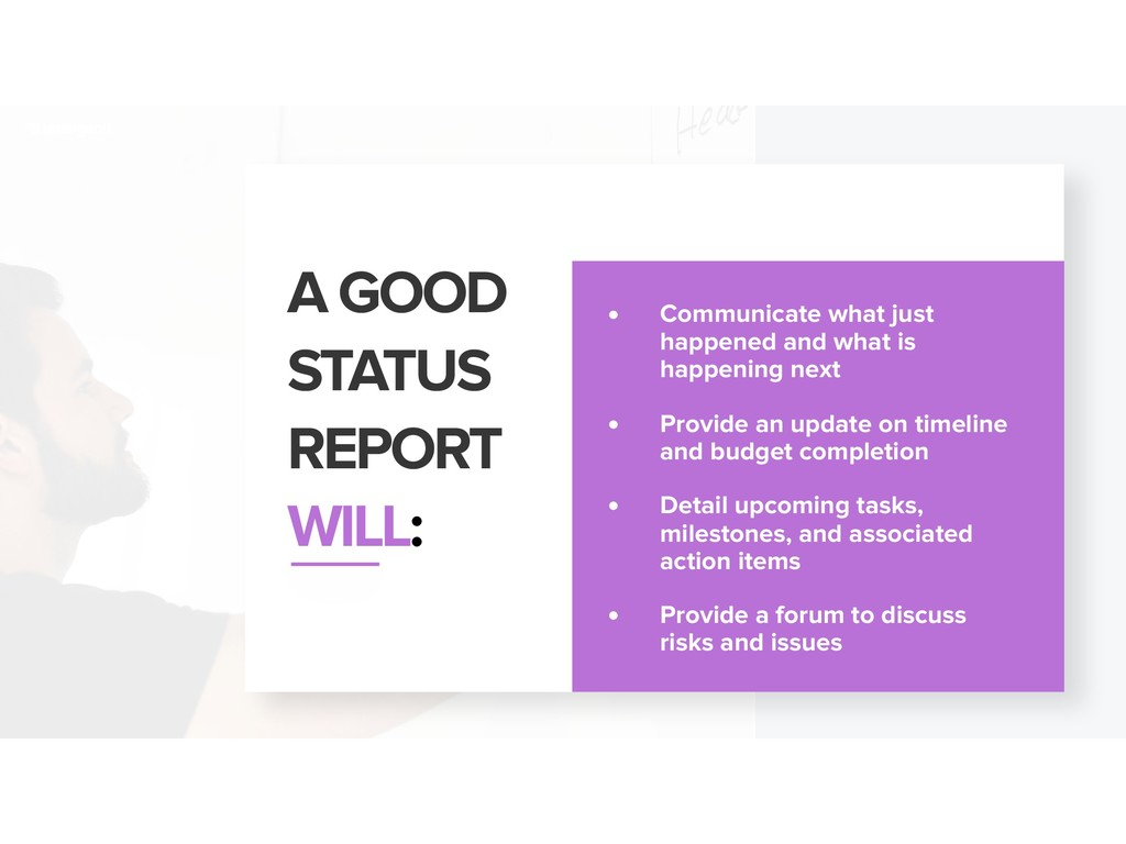 A GOOD  STATUS  REPORT WILL: • Communicate wh...