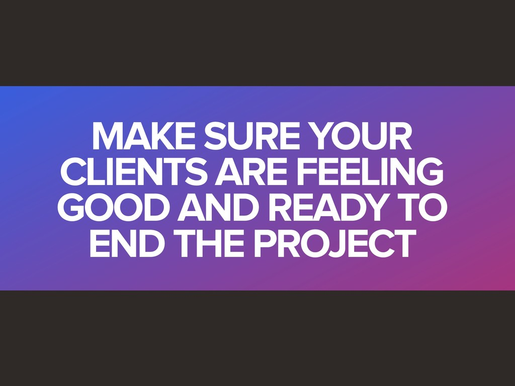 MAKE SURE YOUR CLIENTS ARE FEELING GOOD AND REA...