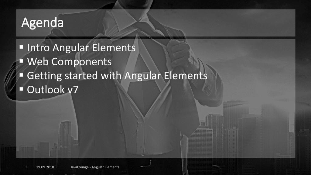 Agenda 19.09.2018 JavaLounge - Angular Elements...