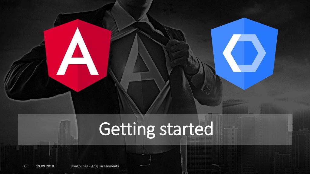 Getting started 19.09.2018 JavaLounge - Angular...