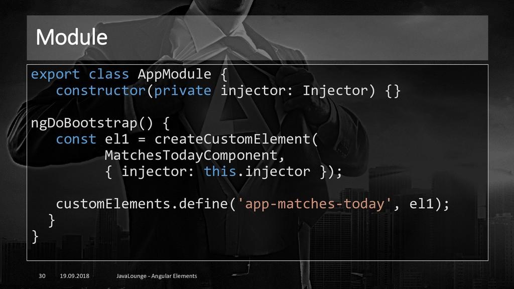 Module 19.09.2018 JavaLounge - Angular Elements...