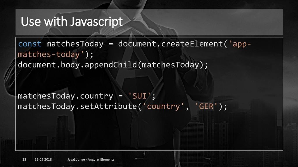 Use with Javascript 19.09.2018 JavaLounge - Ang...