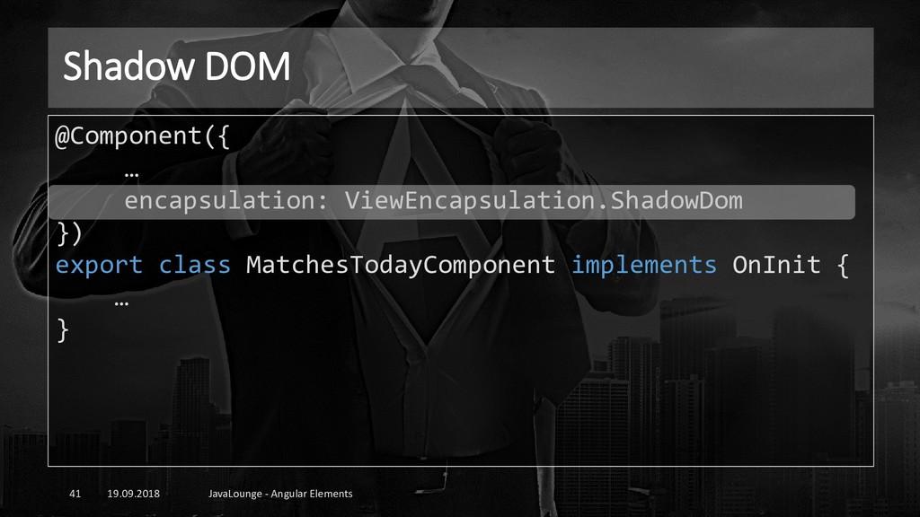 Shadow DOM 19.09.2018 JavaLounge - Angular Elem...