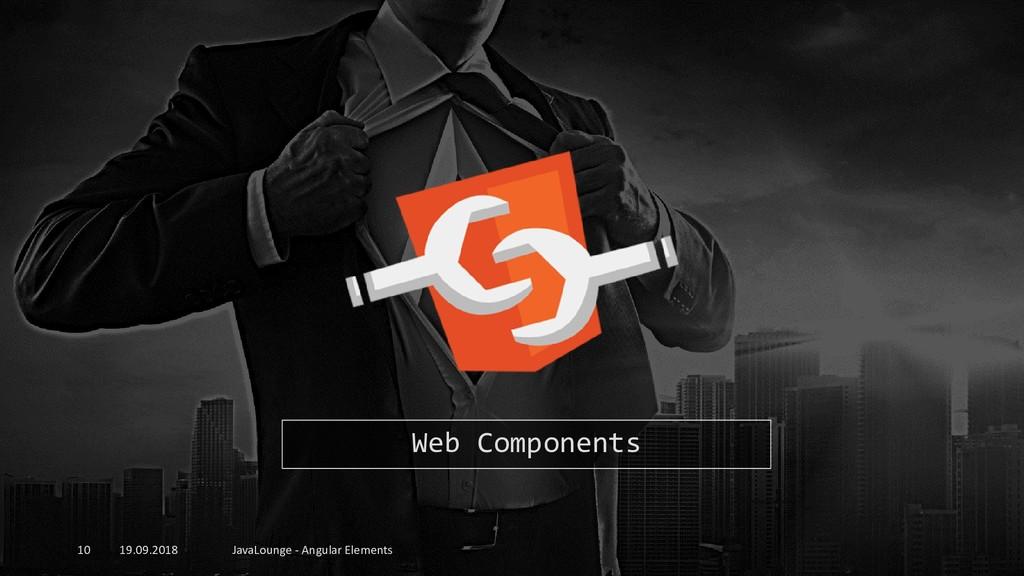 19.09.2018 JavaLounge - Angular Elements 10 Web...