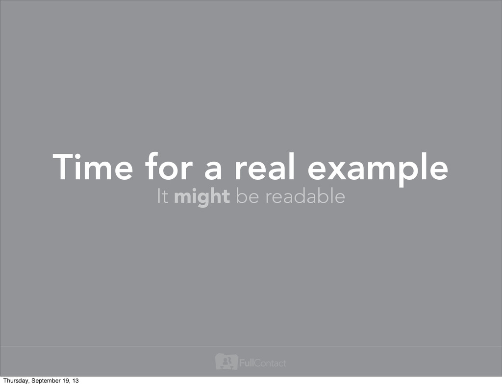 It might be readable Time for a real example Th...
