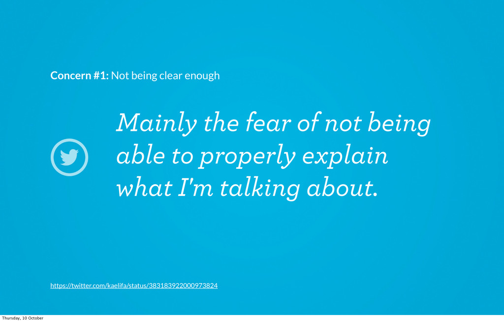 Mainly the fear of not being able to properly e...