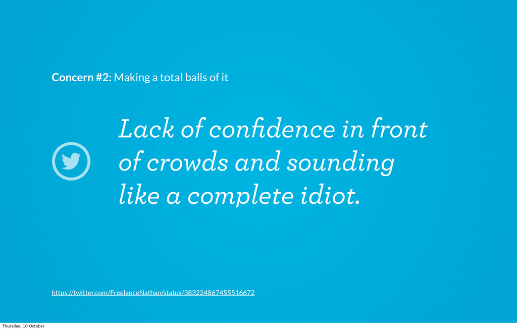 Lack of confidence in front of crowds and soundi...