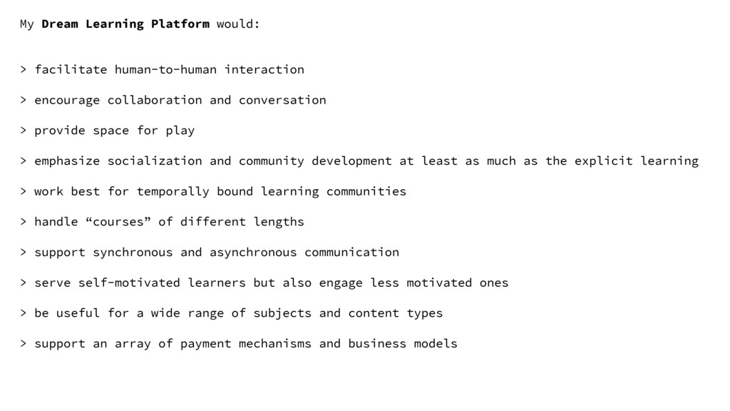 My Dream Learning Platform would: > facilitate ...