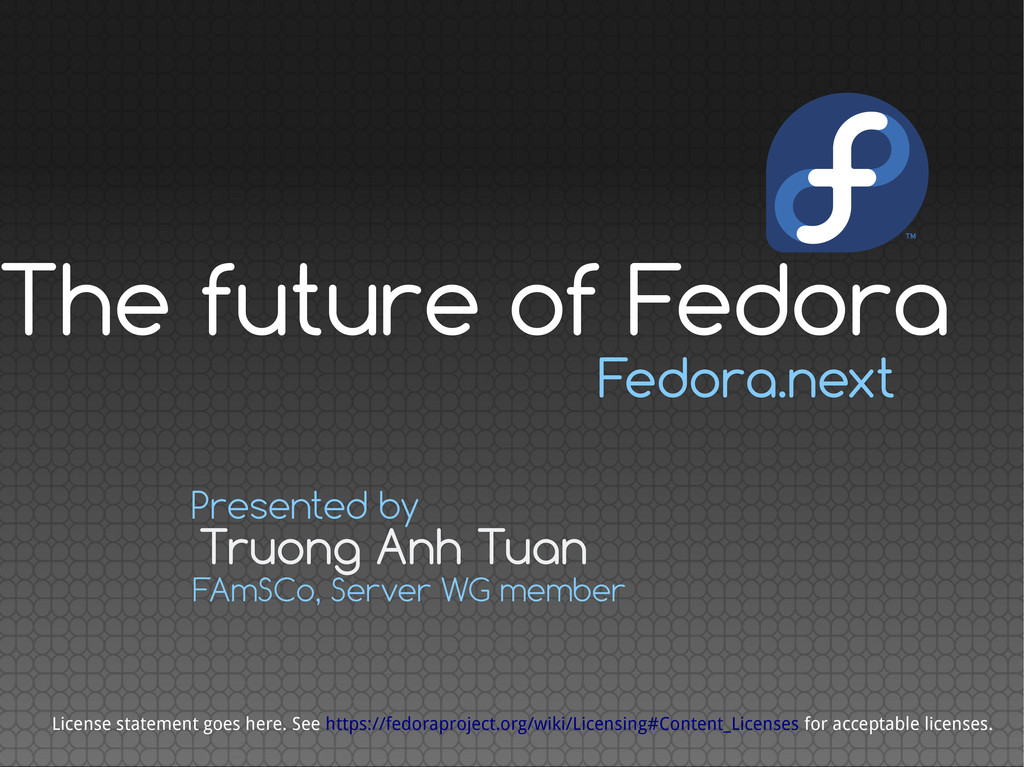 Fedora.next Truong Anh Tuan Presented by FAmSCo...