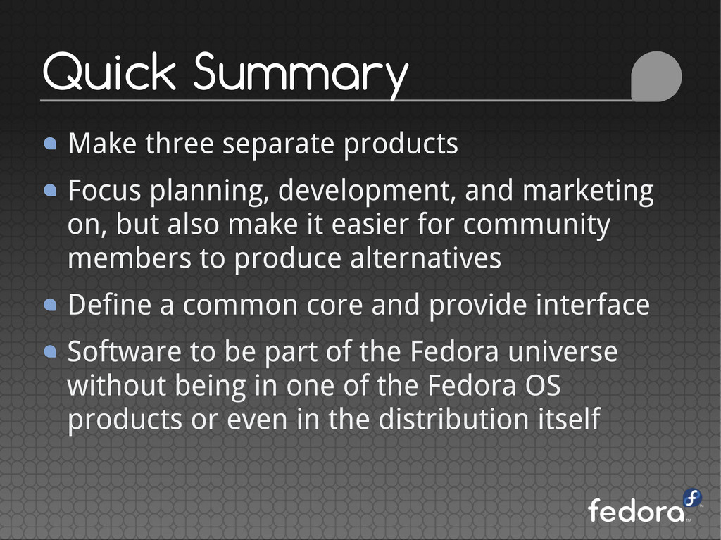 Make three separate products Focus planning, de...