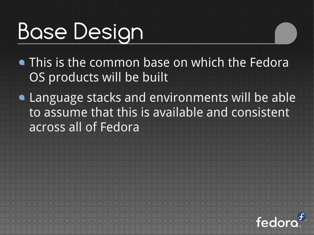 This is the common base on which the Fedora OS ...