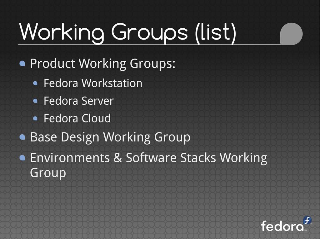 Product Working Groups: Fedora Workstation Fedo...