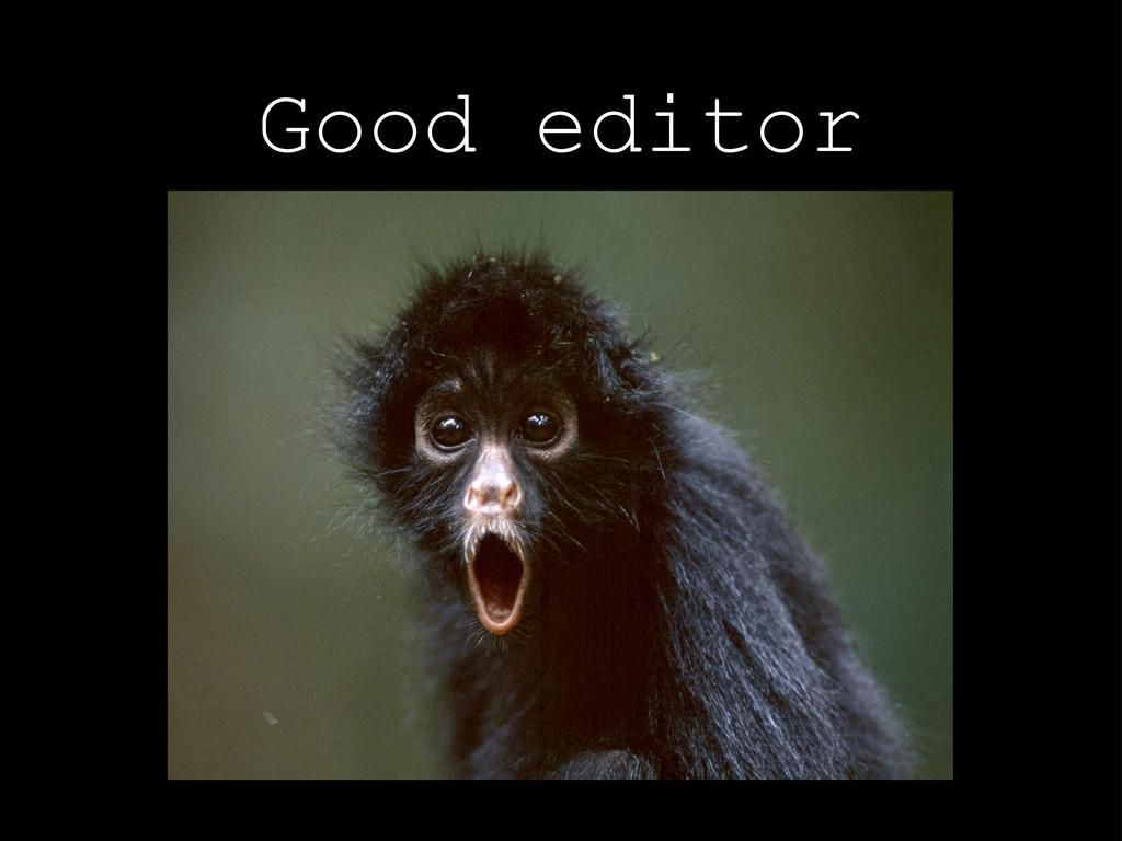 Good editor