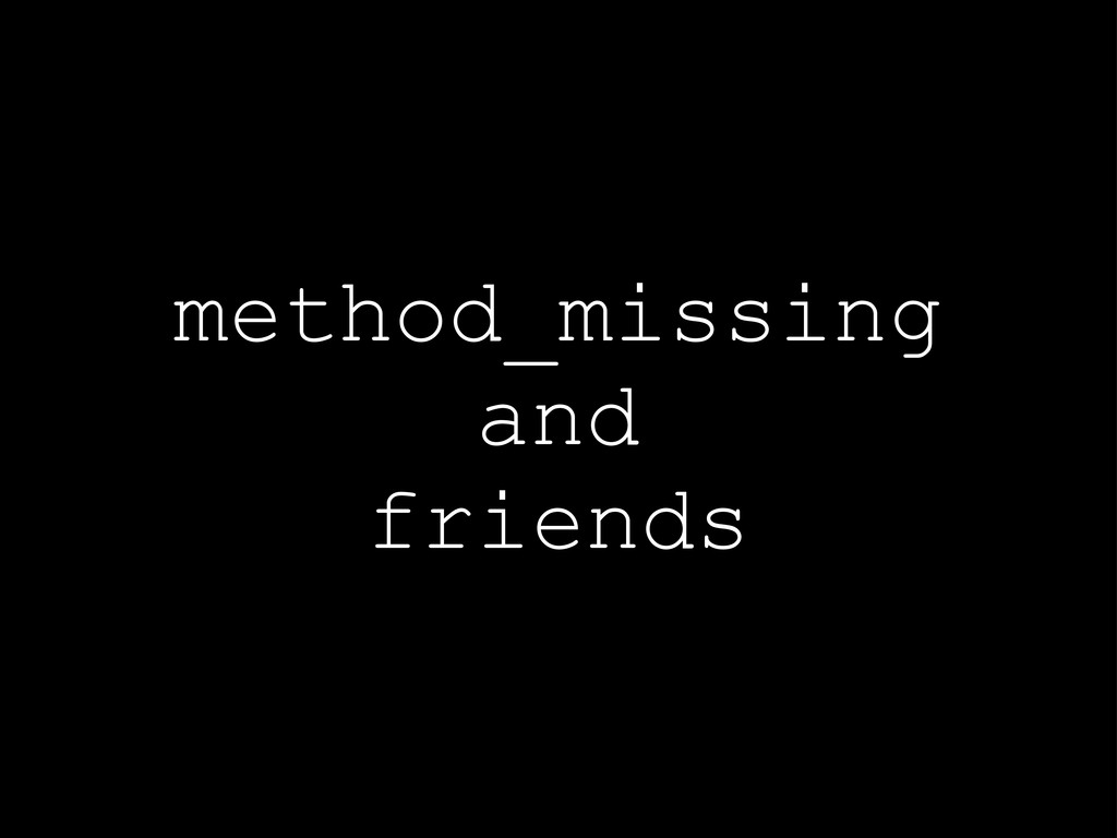 method_missing and friends