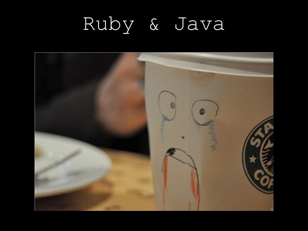Ruby & Java