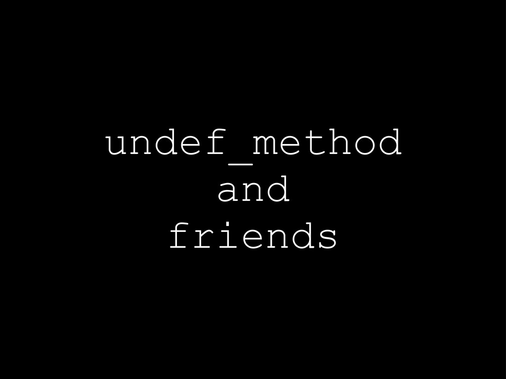 undef_method and friends