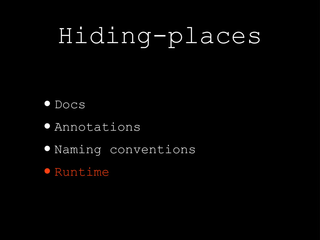 Hiding-places •Docs •Annotations •Naming conven...
