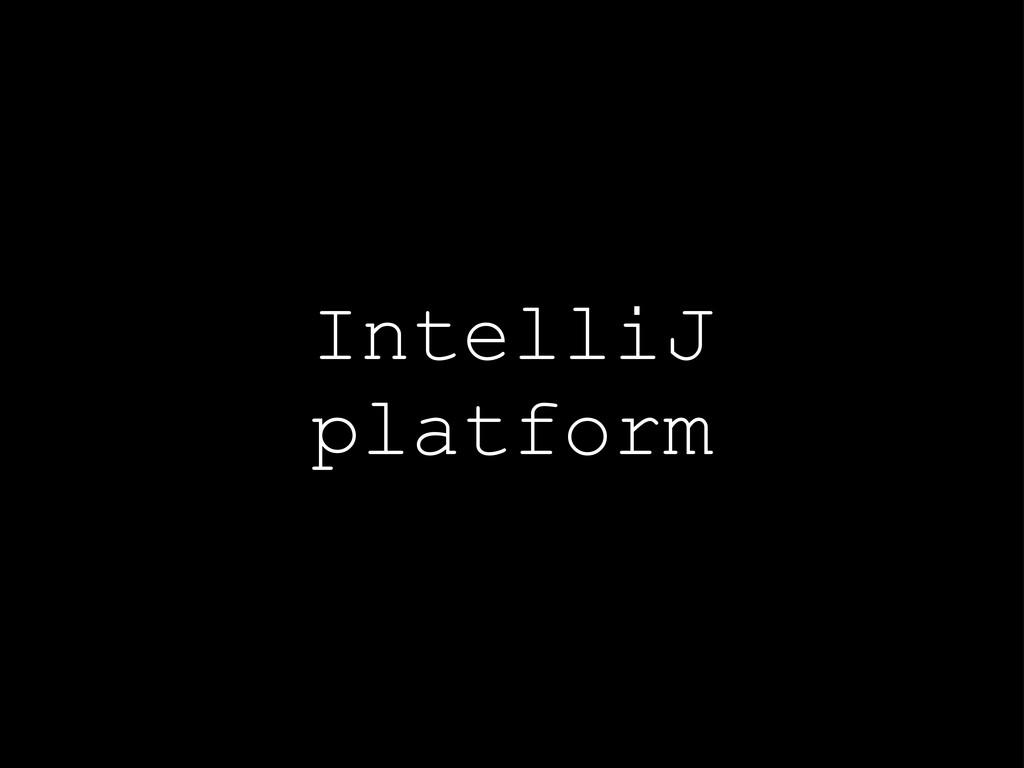 IntelliJ platform