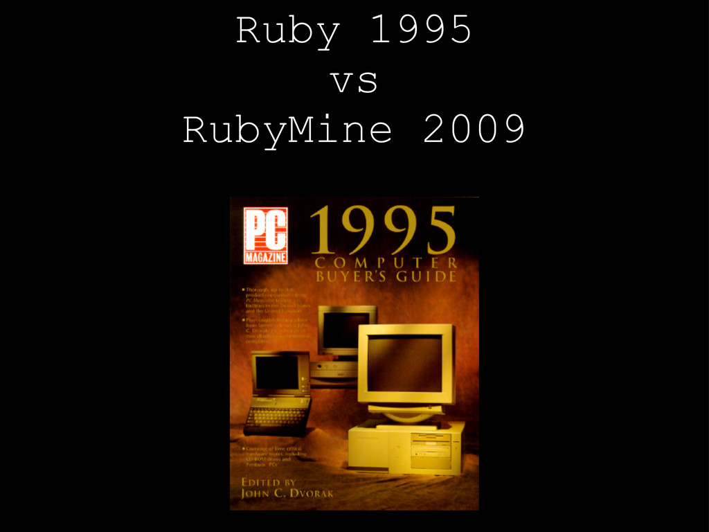 Ruby 1995 vs RubyMine 2009
