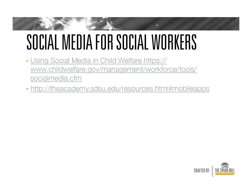 SOCIAL MEDIA FOR SOCIAL WORKERS • Using Social...