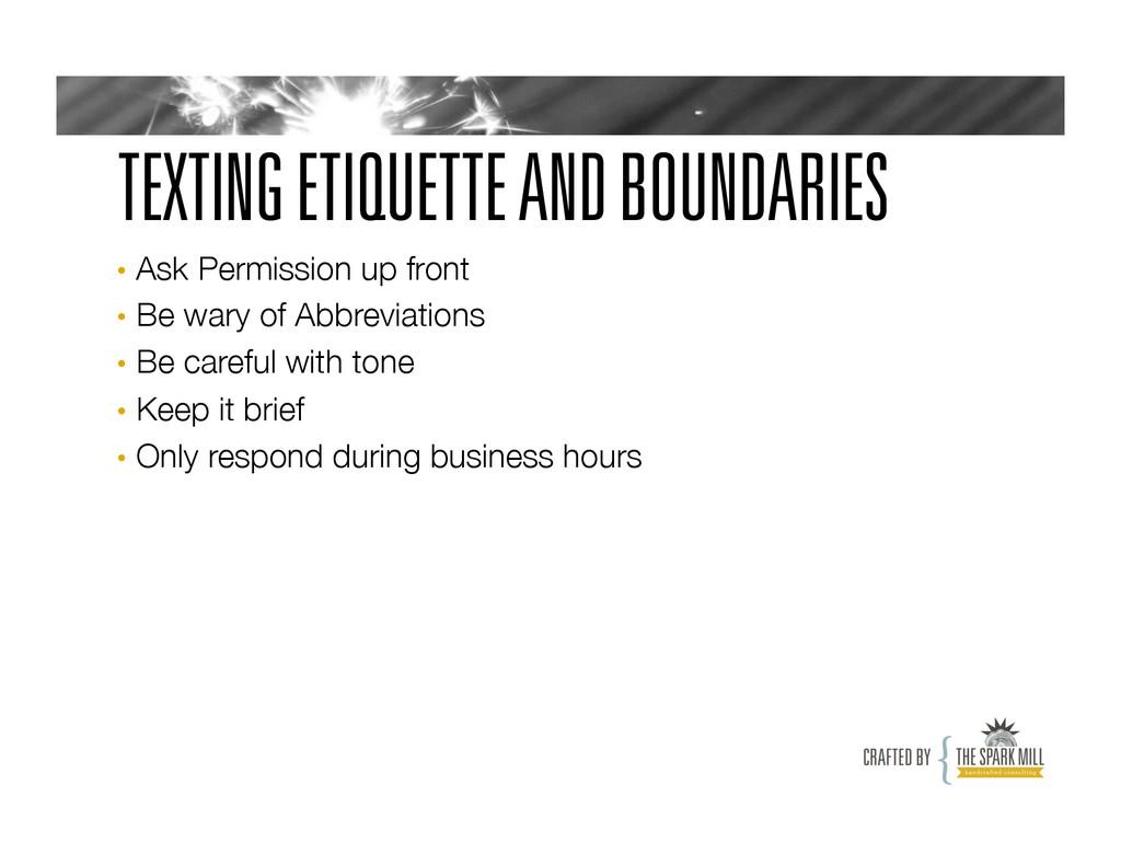 TEXTING ETIQUETTE AND BOUNDARIES • Ask Permiss...